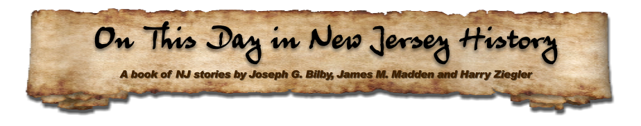 A book of NJ stories by Joseph G. Bilby, James M. Madden and Harry Ziegler  On This Day in New Jersey History